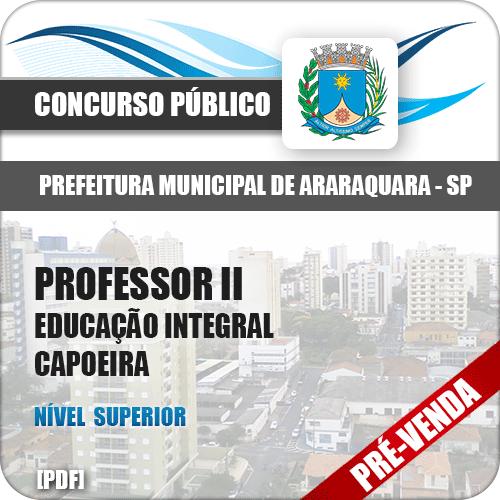 Apostila Pref Araraquara SP 2018 Prof II Ed Integral Capoeira