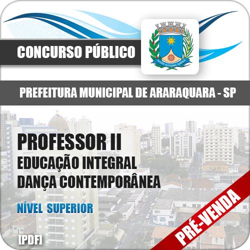 Apostila Pref Araraquara SP 2018 Prof II Ed Integral Dança Contemporânea