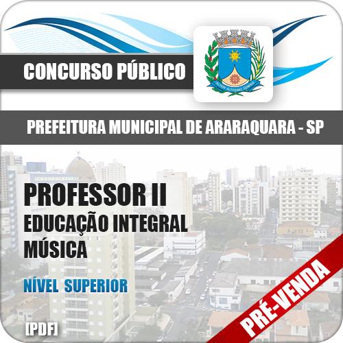 Apostila Pref Araraquara SP 2018 Prof II Ed Integral Música