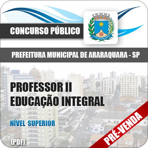 Apostila Pref Araraquara SP 2018 Professor II Educação Integral
