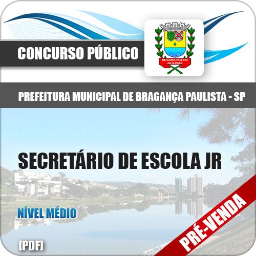 Apostila Pref Bragança Paulista SP 2018 Secretário de Escola Jr
