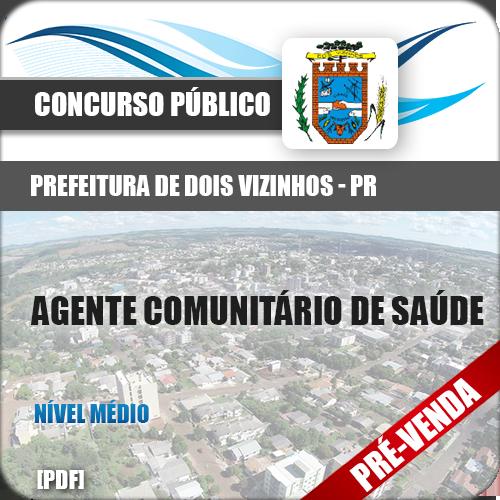 Apostila Pref Dois Vizinhos PR 2019 Agente Comunitário Saúde