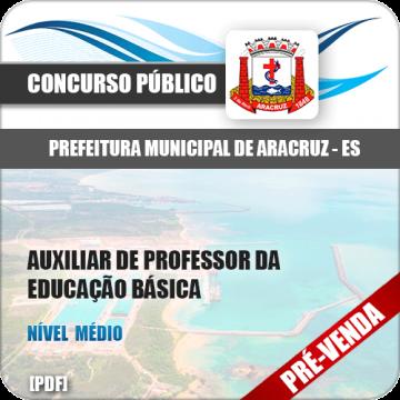 Apostila Pref Aracruz ES 2018 Auxiliar Professor Educação Básica