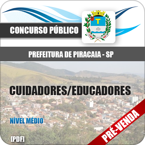 Apostila Pref Piracaia SP 2019 Cuidadores Educadores