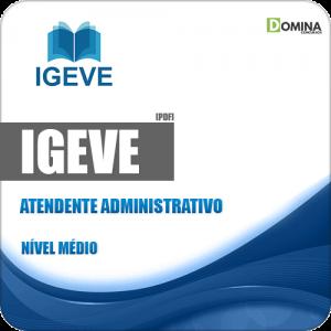 Apostila IGEVE 2019 Atendente Administrativo