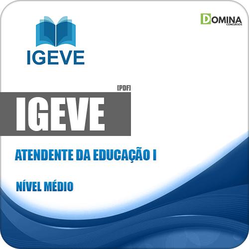 Apostila IGEVE 2019 Atendente da Educação I