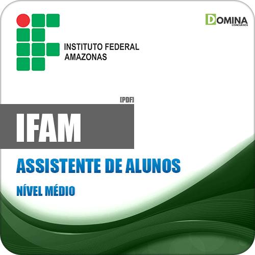 Apostila Concurso IFAM 2019 Assistente de Alunos