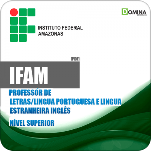 Apostila Concurso IFAM 2019 Professor de Língua Inglesa