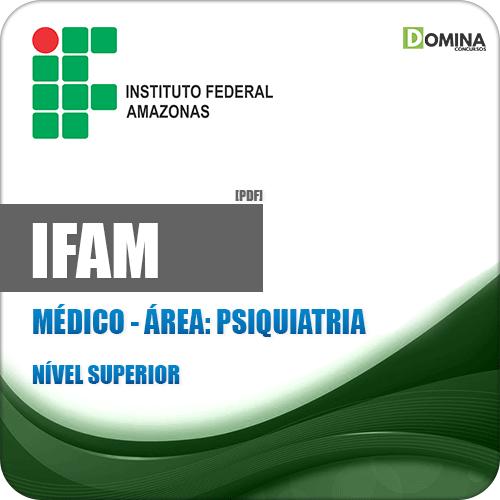 Apostila Concurso IFAM 2019 Médico Psiquiatria