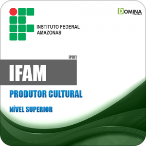 Apostila Concurso IFAM 2019 Produtor Cultural