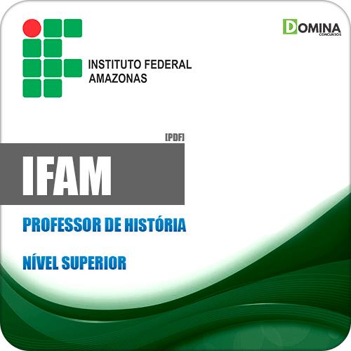 Apostila Concurso IFAM 2019 Professor de História