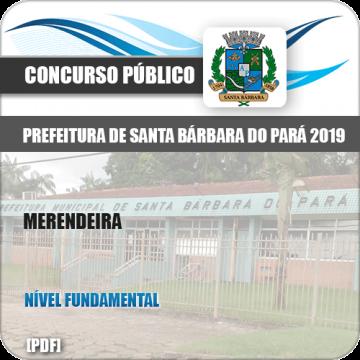 Apostila Concurso Santa Barbara do Pará PA 2019 Merendeira
