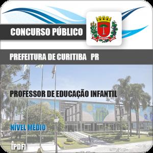 Apostila Pref Curitiba PR 2019 Professor de Educação Infantil