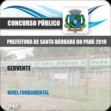 Apostila Concurso Pref Santa Barbara do Pará PA 2019 Servente