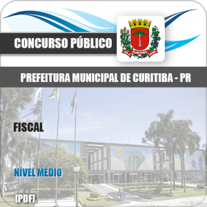 Apostila Concurso Prefeitura Curitiba PR 2019 Fiscal