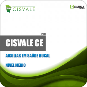 Apostila Concurso CISVALE CE 2019 Auxiliar em Saúde Bucal