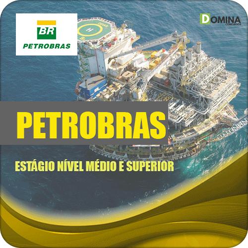 Apostila Petrobras BR 2019 Estágio nv Médio e Superior
