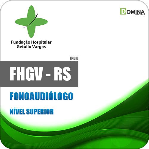 Apostila Concurso FHGV RS 2019 Fonoaudiólogo