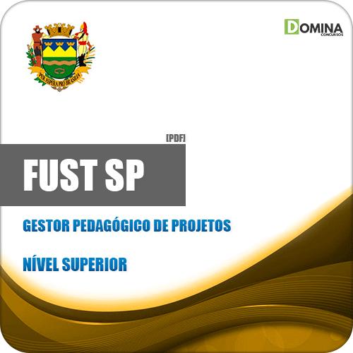 Apostila FUST Taubaté SP 2019 Gestor Pedagógico Projetos