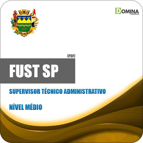 Apostila FUST Taubaté SP 2019 Supervisor Técnico Administrativo