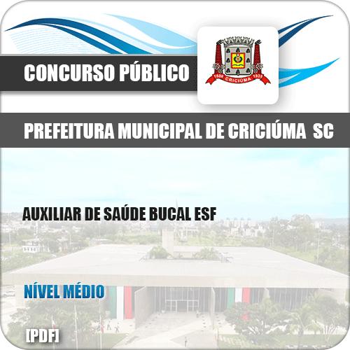 Apostila Pref Criciúma SC 2019 Auxiliar de Saúde Bucal ESF