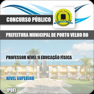 Apostila Pref Porto Velho RO 2019 Prof Nível II Educação Física