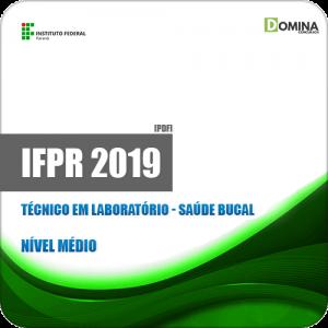Apostila IFPR 2019 Técnico em Laboratório Saúde Bucal