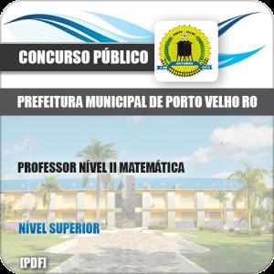 Apostila Pref Porto Velho RO 2019 Prof Nível II Matemática