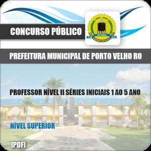 Apostila Pref Porto Velho RO 2019 Prof Séries Iniciais 1 ao 5 Ano