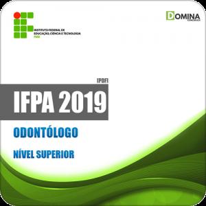 Apostila Concurso Público IFPA 2019 Odontólogo
