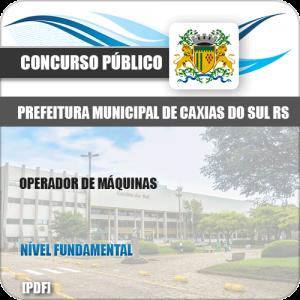 Apostila Pref Caixas do Sul RS 2019 Operador de Máquinas
