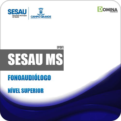 Apostila Concurso Público SESAU MS 2019 Fonoaudiólogo