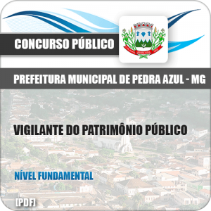 Apostila Pref Pedra Azul MG 2019 Vigilante do Patrimônio Público