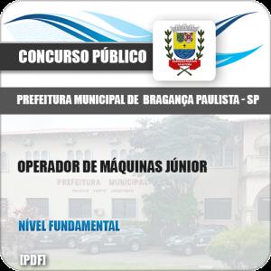 Apostila Pref Bragança Paulista SP 2019 Operador Máquinas Júnior