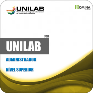 Apostila Concurso Público UNILAB 2019 Administrador