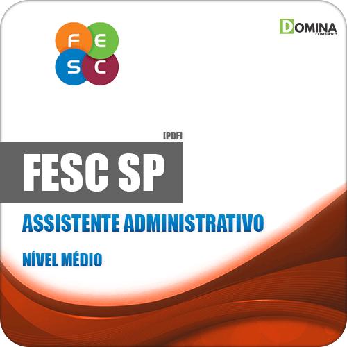 Apostila Concurso FESC SP 2019 Assistente Administrativo