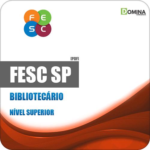 Apostila Concurso Público FESC SP 2019 Bibliotecário