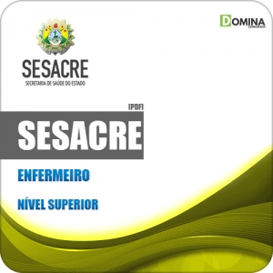 Apostila Concurso Público SESACRE AC 2019 Enfermeiro