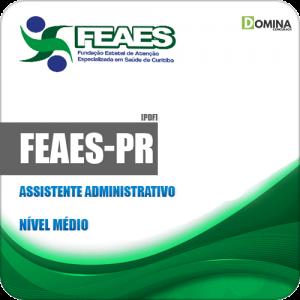 Apostila FEAES de Curitiba PR 2019 Assistente Administrativo