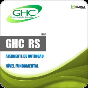 Apostila Concurso Público GHC RS 2019 Atendente de Nutrição