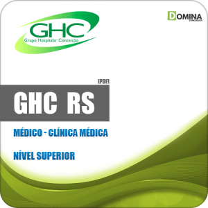 Apostila Concurso Público GHC RS 2019 Médico Clínica Médica
