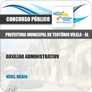 Apostila Concurso Pref Teotônio Vilela AL 2019 Auxiliar Administrativo