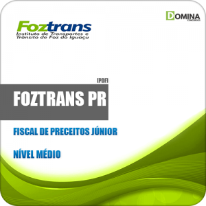Apostila FOZTRANS PR 2019 Fiscal de Preceitos Júnior