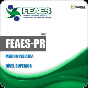 Apostila Concurso FEAES de Curitiba PR 2019 Médico Pediatra