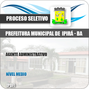 Apostila Processo Seletivo Pref Ipirá BA 2019 Agente Administrativo