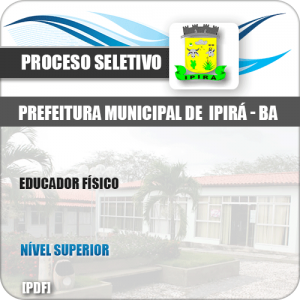 Apostila Processo Seletivo Pref Ipirá BA 2019 Educador Físico