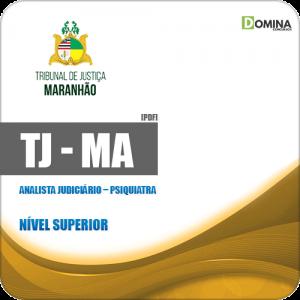 Apostila Concurso TJ MA 2019 Analista Judiciário Psiquiatra