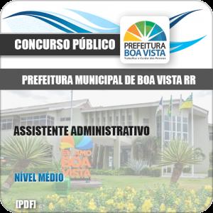 Apostila Pref Boa Vista RR 2019 Assistente Administrativo