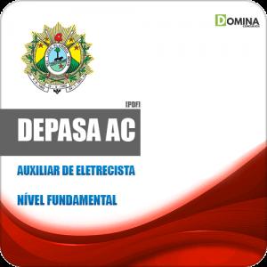 Apostila Processo Seletivo DEPASA AC 2019 Auxiliar de Eletricista