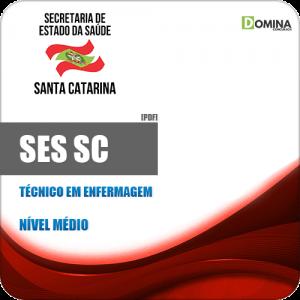 Apostila Concurso SES SC 2019 Técnico em Enfermagem